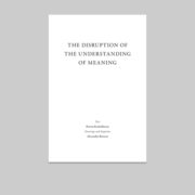Disruption of the understanding of meaning