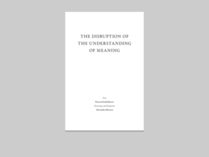 The disruption of the understanding of meaning